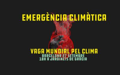 EMERGÈNCIA CLIMÀTICA I VAGA PEL CLIMA – 27 setembre