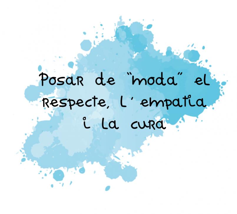 Posar de moda el respecte, l'empatia i la cura
