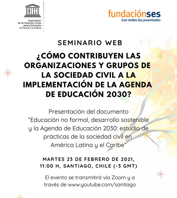 Presentación del estudio: Educación no formal, desarrollo sostenible y la Agenda de Educación 2030: estudio de prácticas de la sociedad civil en América Latina y el Caribe